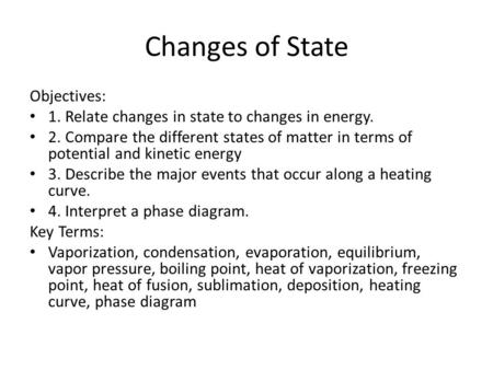 Changes of State Objectives:
