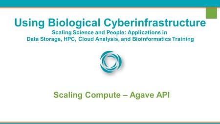 Using Biological Cyberinfrastructure Scaling Science and People: Applications in Data Storage, HPC, Cloud Analysis, and Bioinformatics Training Scaling.
