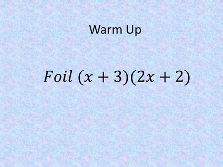 Warm Up. Solving Quadratic Equations by the Quadratic Formula.