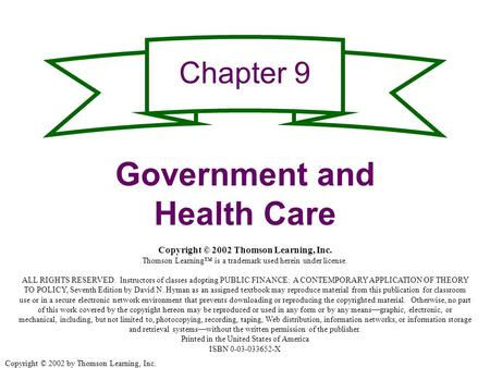 Copyright © 2002 by Thomson Learning, Inc. Chapter 9 Government and Health Care Copyright © 2002 Thomson Learning, Inc. Thomson Learning™ is a trademark.