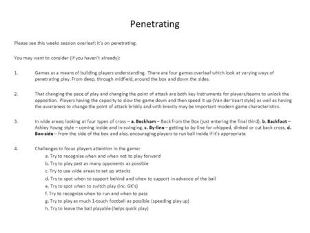 Penetrating Please see this weeks session overleaf; it's on penetrating. You may want to consider (if you haven't already): 1.Games as a means of building.