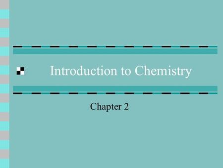 Introduction to Chemistry Chapter 2. Introduction Matter - anything that has mass Made of elements (92 naturally occurring Element - substance that cannot.