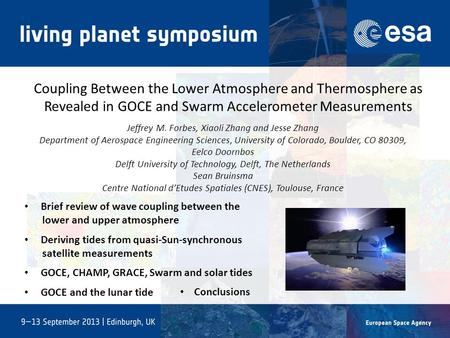 Coupling Between the Lower Atmosphere and Thermosphere as Revealed in GOCE and Swarm Accelerometer Measurements Jeffrey M. Forbes, Xiaoli Zhang and Jesse.