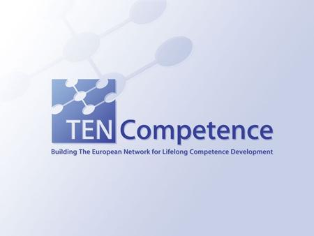 Aim (and name)... We will build The European Network for Lifelong Competence Development i.e. Provide a technical and organisational Infrastructure that.