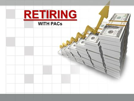 RETIRING WITH PACs. PROSPECTING If I Could Show You How To Build A $40k Annual Pension With Just 8-10 Hrs Week For The Next 3-5 Years, Would You Be Interested?
