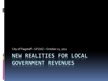City of Flagstaff – GFOAZ – October 21, 2011. General Fund Revenue Overview (in thousands)