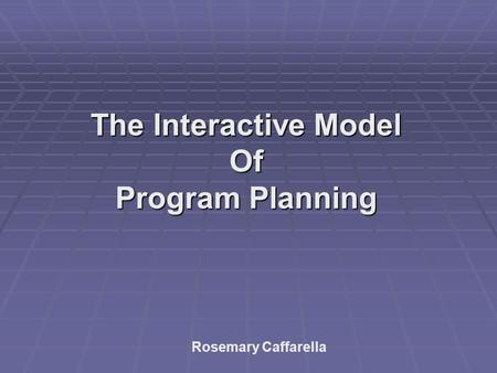 The Interactive Model Of Program Planning