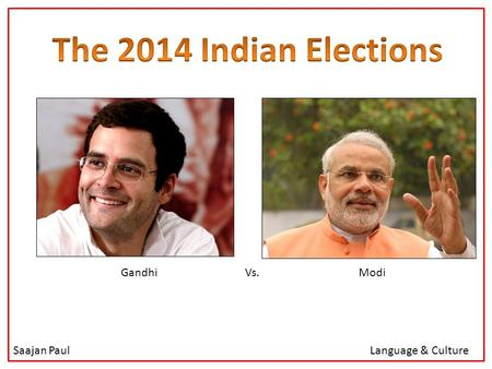 Saajan PaulLanguage & Culture Gandhi Vs. Modi. Social media has now become one of the biggest contributors towards the outcome of many elections and debates.