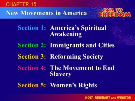 Section 1:America's Spiritual Awakening Section 2:Immigrants and Cities Section 3:Reforming Society Section 4:The Movement to End Slavery Section 5:Women's.
