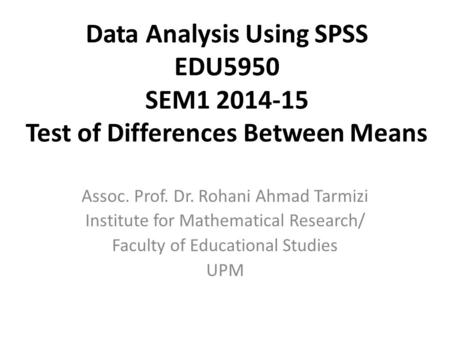 Data Analysis Using SPSS EDU5950 SEM Test of Differences Between Means