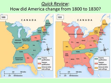 Quick Review: How did America change from 1800 to 1830?