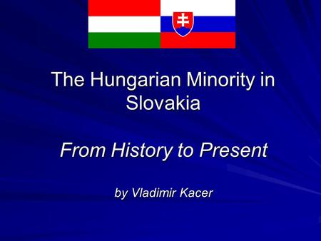 The Hungarian Minority in Slovakia From History to Present by Vladimir Kacer.