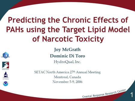 1 Predicting the Chronic Effects of PAHs using the Target Lipid Model of Narcotic Toxicity Joy McGrath Dominic Di Toro HydroQual, Inc. SETAC North America.