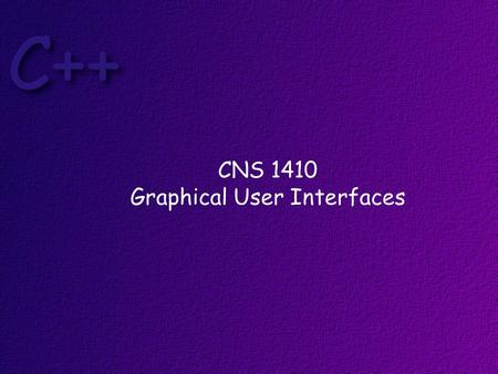 CNS 1410 Graphical User Interfaces. Obectives Students should understand the difference between a procedural program and an Event Driven Program. Students.