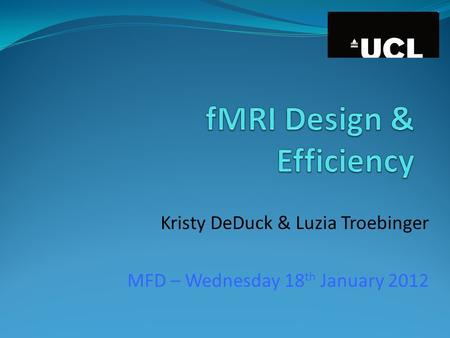 Kristy DeDuck & Luzia Troebinger MFD – Wednesday 18 th January 2012.