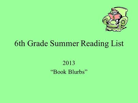 "6th Grade Summer Reading List 2013 ""Book Blurbs"""