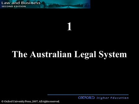 1 The Australian Legal System © Oxford University Press, 2007. All rights reserved.