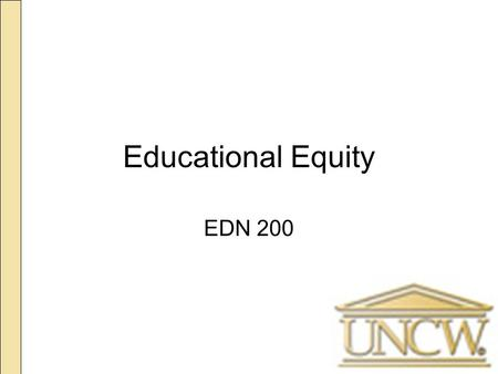 Educational Equity EDN 200. Today's Plan Next Assignment: Your Article on School Funding Reflection Cards Separate but Equal? School: The Struggle for.