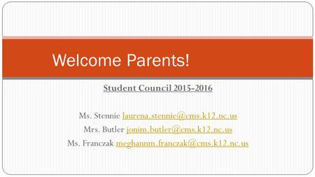 Student Council 2015-2016 Ms. Stennie Mrs. Butler