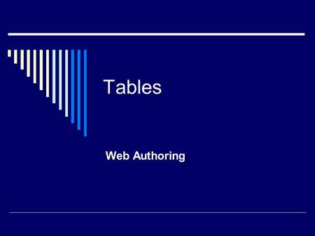 Tables Web Authoring. This kind of a table THISIs aTABLE THISIs aTABLE THISIs aTABLE THISIs aTABLE.