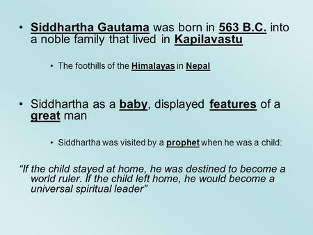 Siddhartha as a baby, displayed features of a great man