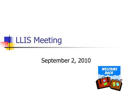 LLIS Meeting September 2, 2010. Announcements & Discussion Introductions Committee Sign-up Reminder INFOhio-L – sign up at: