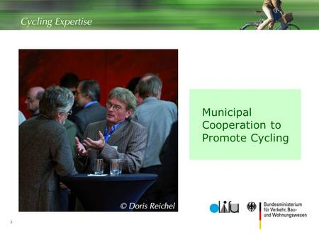 1 Municipal Cooperation to Promote Cycling. 2 Contents  Accountability for local mobility  Jointly coordinated routes  Cycling policy through the Länder.