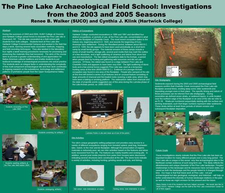 The Pine Lake Archaeological Field School: Investigations from the 2003 and 2005 Seasons Renee B. Walker (SUCO) and Cynthia J. Klink (Hartwick College)