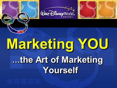 Marketing YOU … the Art of Marketing Yourself Marketing YOU … the Art of Marketing Yourself.