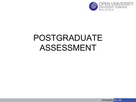 POSTGRADUATE ASSESSMENT. FORMATS Postgraduate students are assessed using the following formats: Format A Final Exam 50% Continuous Assessment 50% Format.