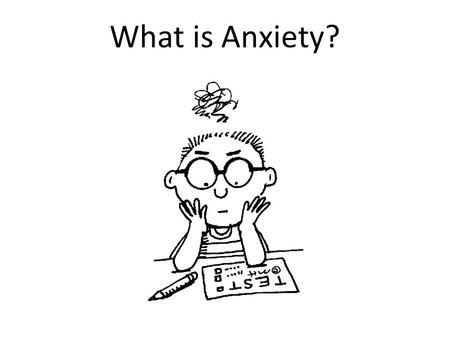 What is Anxiety?. Anxiety is a sense of worry, apprehension, or fear. Everyone feels worry from time to time. When can worry become a real problem?
