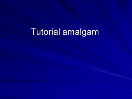 Tutorial amalgam.