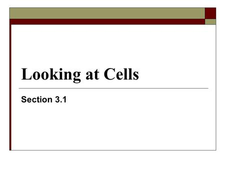 Looking at Cells Section 3.1.