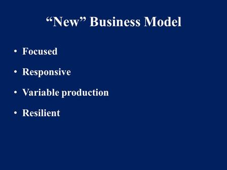 """New"" Business Model Focused Responsive Variable production Resilient."