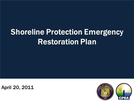 April 20, 2011 Shoreline Protection Emergency Restoration Plan.