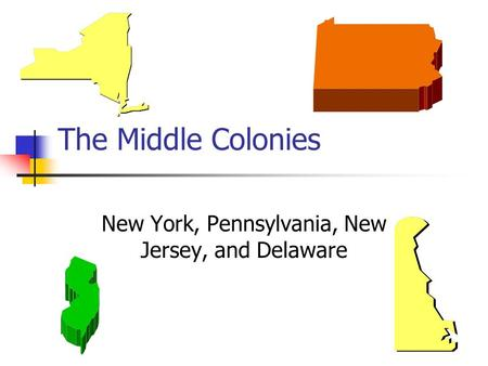New York, Pennsylvania, New Jersey, and Delaware
