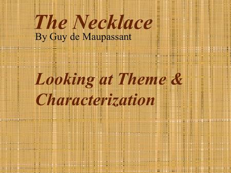 an essay of the necklace Check out our top free essays on matilda the necklace character analysis to help you write your own essay.
