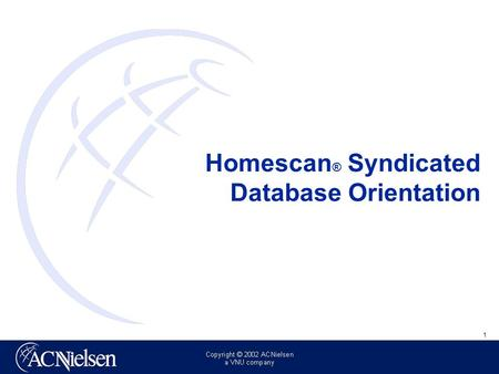 1 Homescan ® Syndicated Database Orientation. 2 POS (scan) data tells you what sells in a retailer's stores -- Homescan consumer panel data tells you.