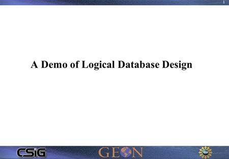 1 A Demo of Logical Database Design. 2 Aim of the demo To develop an understanding of the logical view of data and the importance of the relational model.