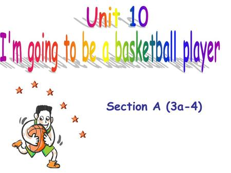 Section A (3a-4) Do you know these jobs? computer programmer basketball player pilot engineer teacher actor.