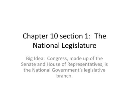 Chapter 10 section 1: The National Legislature