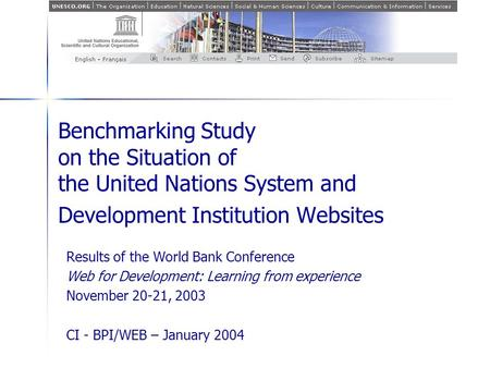 Benchmarking Study on the Situation of the United Nations System and Development Institution Websites Results of the World Bank Conference Web for Development: