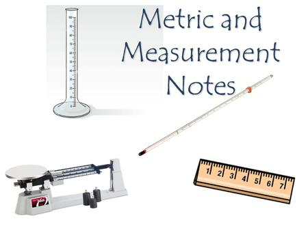 Metric and Measurement Notes
