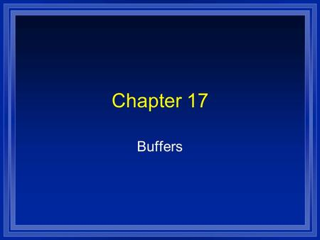 Chapter 17 Buffers. Buffered solutions l A solution that resists a change in pH. l Buffers are: –A solution that contains a weak acid- weak base conjugate.