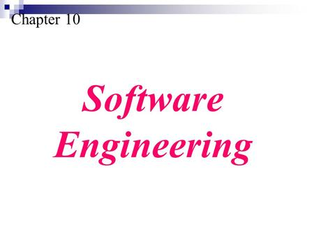 Chapter 10 Software Engineering. Understand the software life cycle. Describe the development process models. Understand the concept of modularity in.