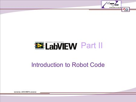 Part II Introduction to Robot Code. How to open a new FRC robot project 1.Open LabVIEW. 2.Click FRC cRIO Robot Project in the upper left section New.