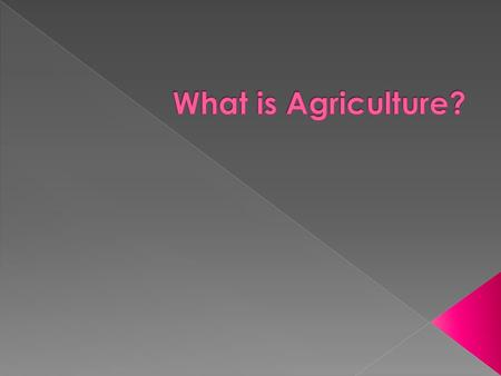" ""Farming"" or ""agriculture"" shall include: › farming in all of its branches and the cultivation and tillage of the soil ; › dairying ; › the production,"