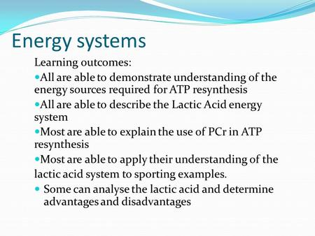 Energy systems Learning outcomes: