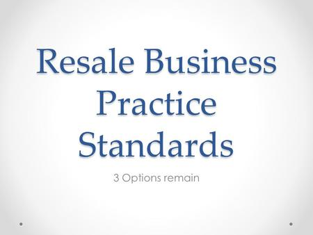 Resale Business Practice Standards 3 Options remain.
