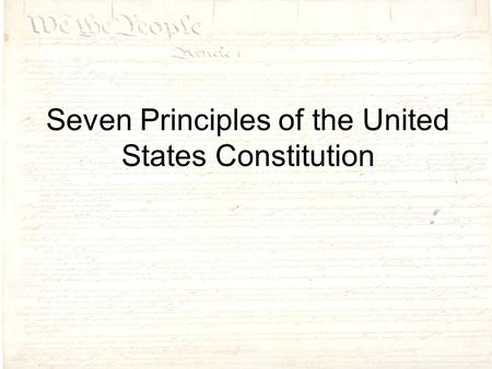 Seven Principles of the United States Constitution.